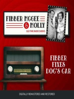 cover image of Fibber McGee and Molly: FIbber Fixes Doc's Car