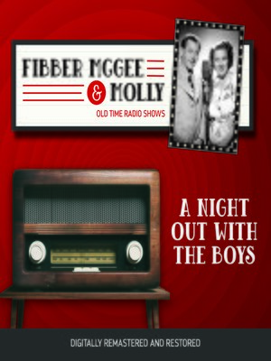 cover image of Fibber McGee and Molly: A Night Out With the Boys