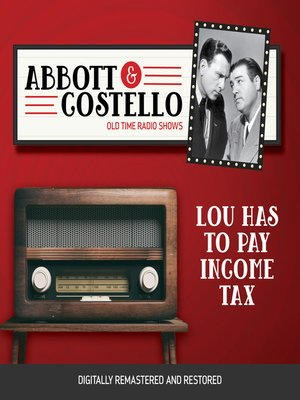 cover image of Abbott and Costello: Lou Has to Pay Income Tax