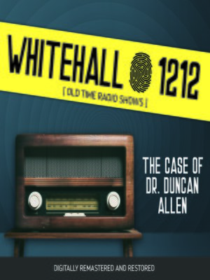 cover image of Whitehall 1212: The Case of Dr. Duncan Allen