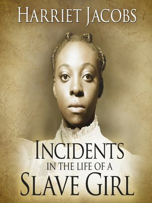 cover image of Incidents in the Life of a Slave Girl