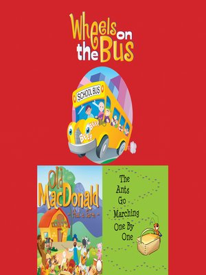 cover image of Wheels on the Bus / Old MacDonald Had a Farm / The Ants Go Marching One By One
