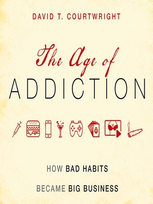 cover image of The Age of Addiction