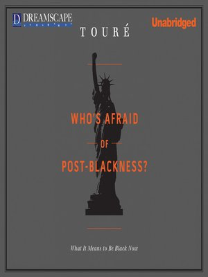 """book review who s afraid of post blackness Readers respond to a recent review of touré's book """"who's afraid of post-blackness: what it means to be black now""""."""