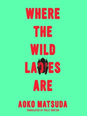 cover image of Where the Wild Ladies Are