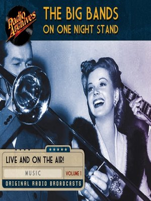 cover image of The Big Bands on One Night Stand, Volume 1