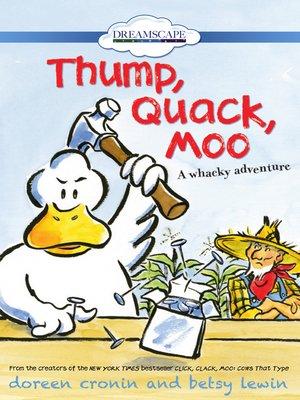cover image of Thump, Quack, Moo