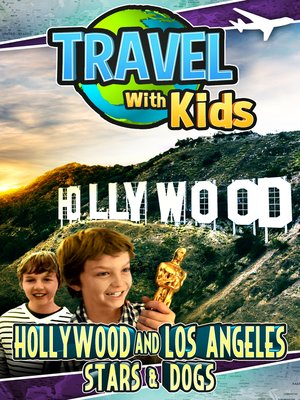 cover image of Travel With Kids - Hollywood and Los Angeles