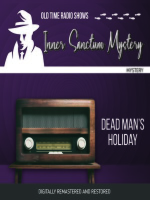 cover image of Inner Sanctum Mystery: Dead Man's Holiday