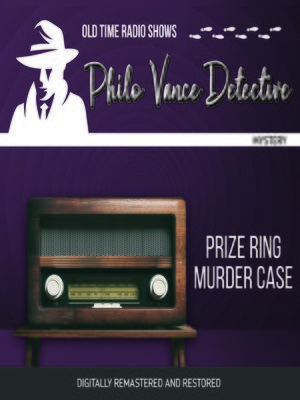 cover image of Philo Vance Detective: Prize Ring Murder Case