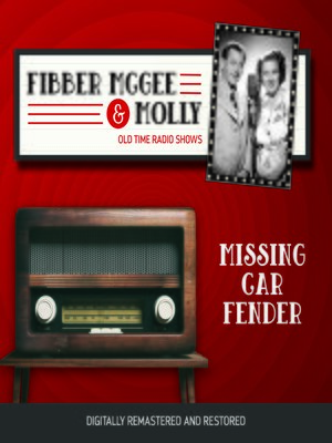 cover image of Fibber McGee and Molly: Missing Car Fender