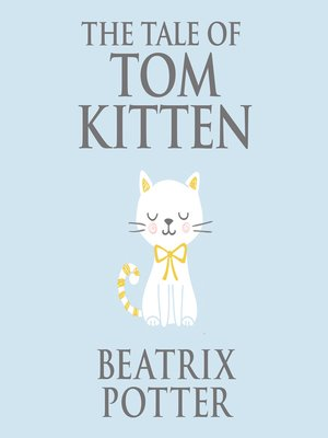 cover image of The Tale of Tom Kitten