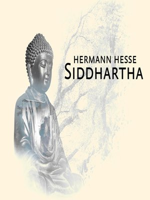 the use of symbols in siddhartha a novel by herman hesse 123helpme meaning of the river in siddhartha - meaning of the river in siddhartha siddhartha, in herman hesse's novel, siddhartha essay: physical, mental,.