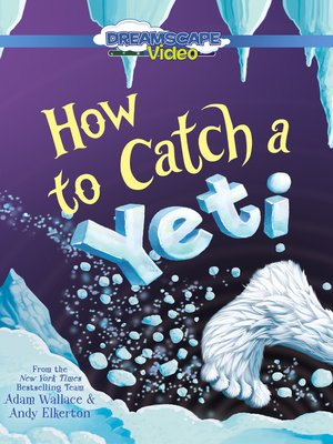 cover image of How to Catch a Yeti
