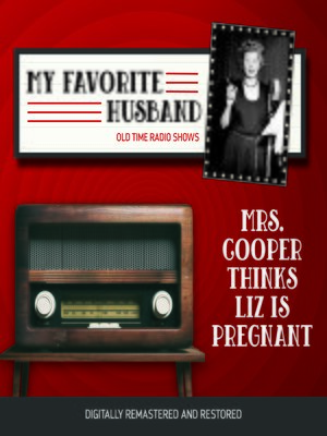 cover image of My Favorite Husband: Mrs. Cooper Thinks Liz is Pregnant