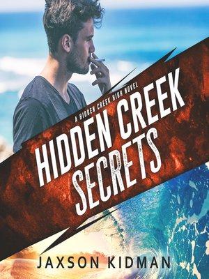cover image of Hidden Creek Secrets