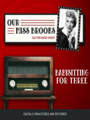 cover image of Our Miss Brooks: Babysitting for Three