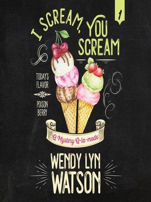 cover image of I Scream, You Scream