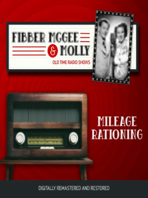 cover image of Fibber McGee and Molly: Mileage Rationing