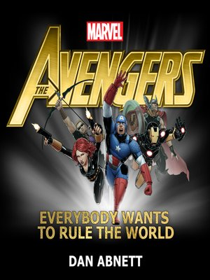 cover image of The Avengers: Everybody Wants to Rule the World