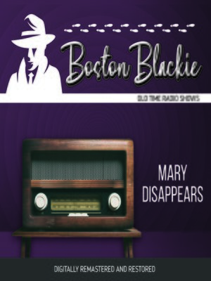 cover image of Boston Blackie: Mary Disappears