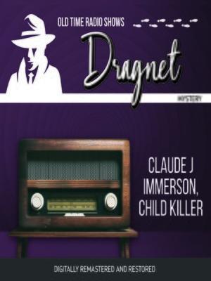 cover image of Dragnet: Claude Jimmerson, Child Killer