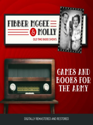 cover image of Fibber McGee and Molly: Games and Books for the Army