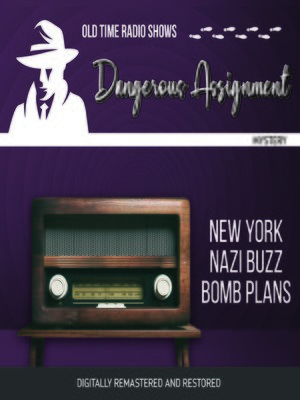 cover image of Dangerous Assignment: New York Nazi Buzz Bomb Plans