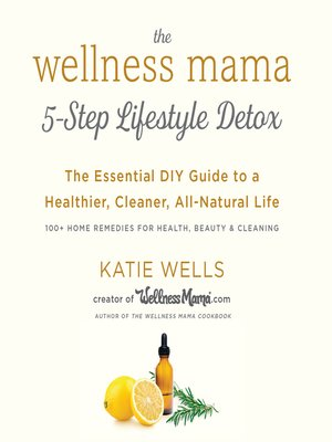 cover image of The Wellness Mama 5-Step Lifestyle Detox
