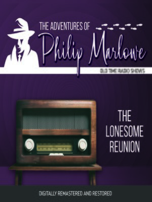 cover image of The Adventures of Philip Marlowe: The Lonesome Reunion