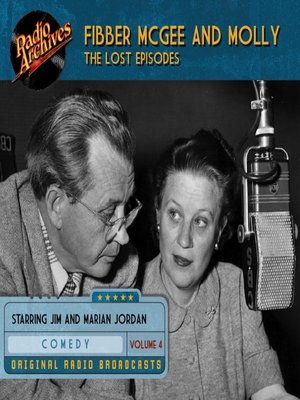 cover image of Fibber McGee and Molly: The Lost Episodes, Volume 4