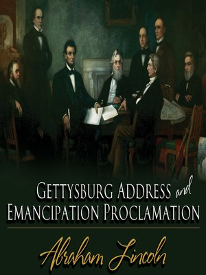 cover image of Gettysburg Address & Emancipation Proclamation