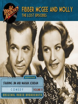 cover image of Fibber McGee and Molly: The Lost Episodes, Volume 13
