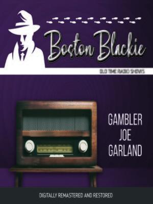 cover image of Boston Blackie: Gambler Joe Garland Killed
