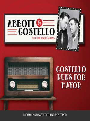 cover image of Abbott and Costello: Costello Runs for Mayor