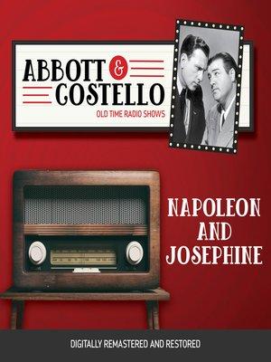 cover image of Abbott and Costello: Napoleon and Josephine