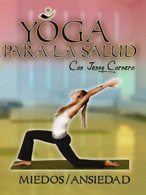 cover image of Yoga para la Salud con Jenny Cornero: Miedos / Ansiedad