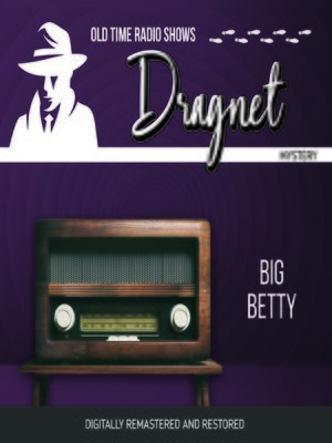 cover image of Dragnet: Big Betty