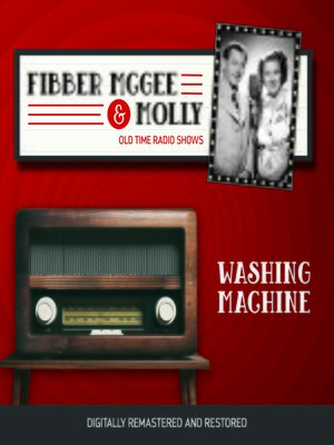 cover image of Fibber McGee and Molly: Washing Machine