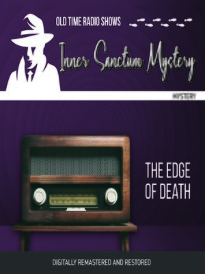 cover image of Inner Sanctum Mystery: Edge of Death