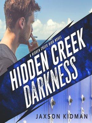 cover image of Hidden Creek Darkness