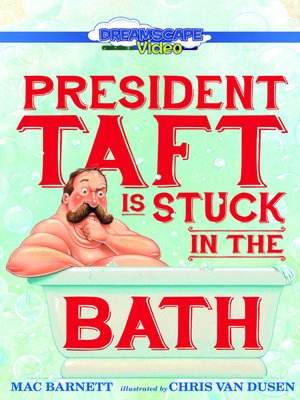 cover image of President Taft is Stuck in the Bath