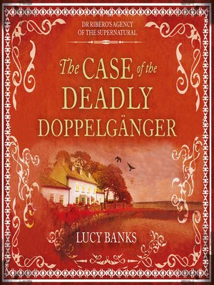 cover image of The Case of the Deadly Doppelganger