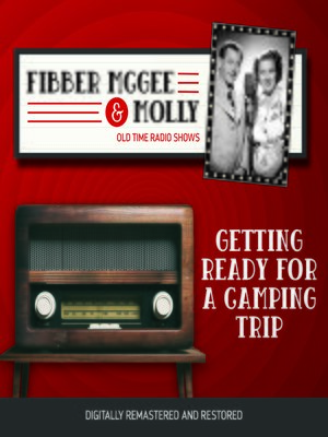 cover image of Fibber McGee and Molly: Getting Ready for a Camping Trip