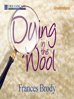 cover image of Dying in the Wool