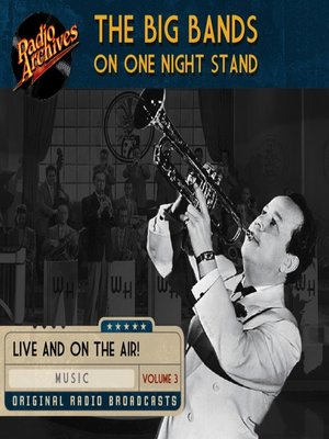 cover image of The Big Bands on One Night Stand, Volume 3