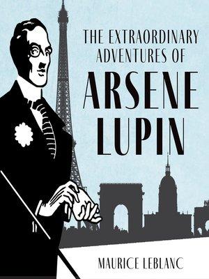 cover image of The Extraordinary Adventures of Arsène Lupin, Gentleman-Burglar