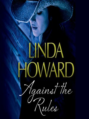 Against The Rules Linda Howard Author