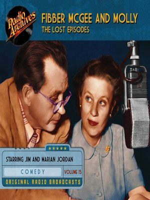 cover image of Fibber McGee and Molly: The Lost Episodes, Volume 15