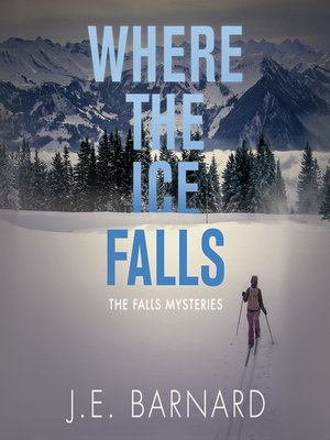 cover image of Where the Ice Falls